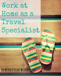Find out how to work from home as a travel specialist