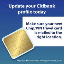 Graphic to remind folks to update their Citibank profile so that new Chip/PIN travel card is maked to the right location.